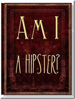 Am I a Hipster