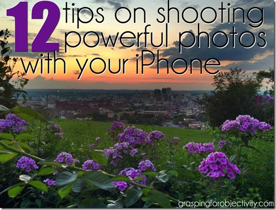 12 Tips on Shooting Powerful Photos With Your iPhone, including what apps to use and how to use them