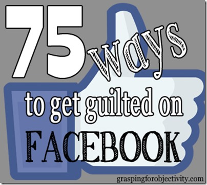 75 Ways to get Guilted on Facebook