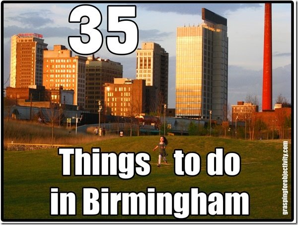 35 Things To Do In Birmingham Alabama