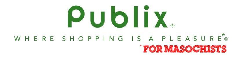 Publix shopping pleasure phrase apologise