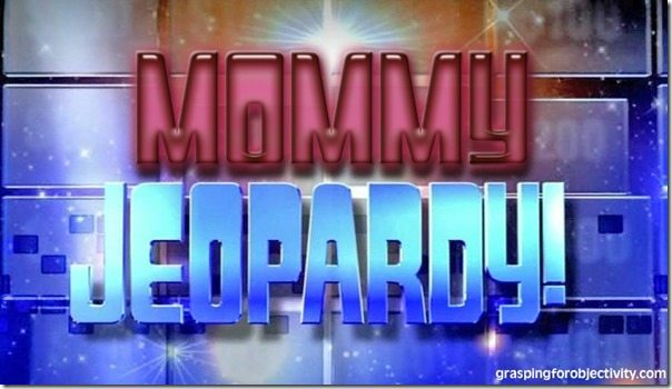 Mommy Jeopardy